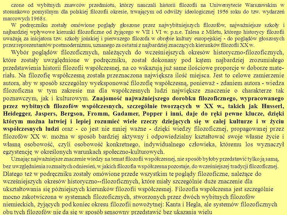 czone od wybitnych znawców przedmiotu, którzy nauczali historii filozofii na Uniwersytecie Warszawskim w stosunkowo pomyślnym dla polskiej filozofii o