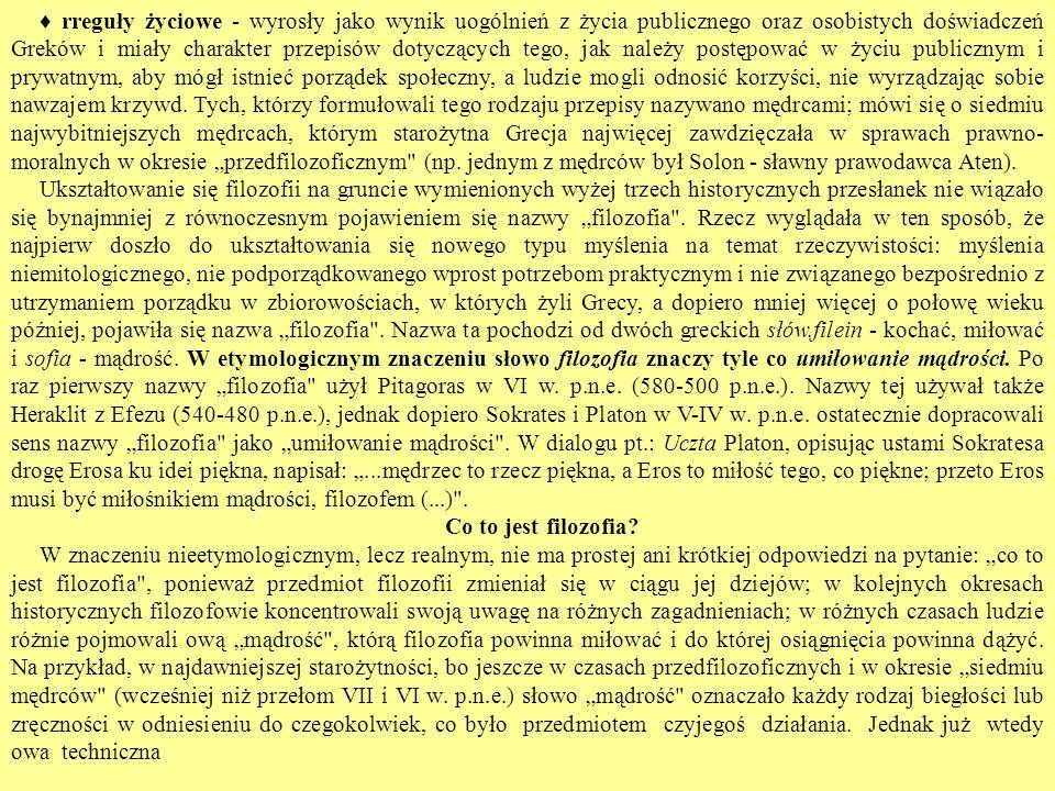rreguły życiowe - wyrosły jako wynik uogólnień z życia publicznego oraz osobistych doświadczeń Greków i miały charakter przepisów dotyczących tego, ja