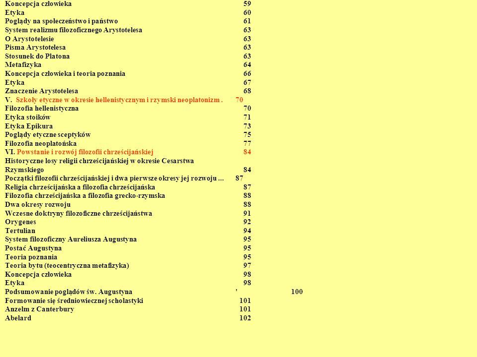 Koncepcja człowieka 59 Etyka 60 Poglądy na społeczeństwo i państwo 61 System realizmu filozoficznego Arystotelesa63 O Arystotelesie63 Pisma Arystotele