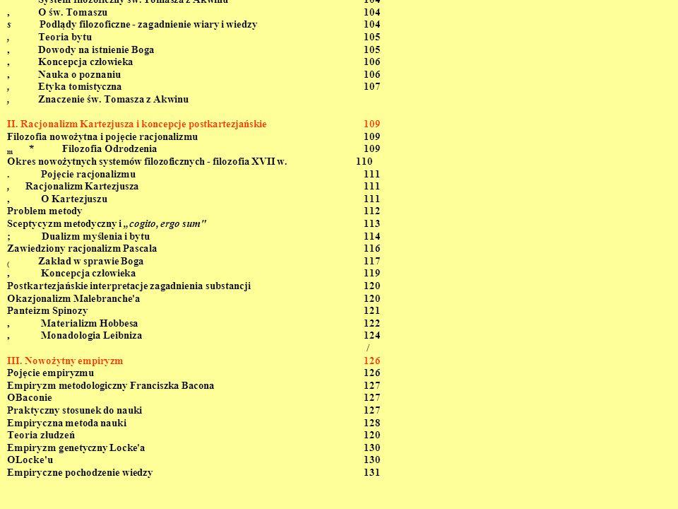 System filozoficzny św. Tomasza z Akwinu104, O św. Tomaszu 104 s Podlądy filozoficzne - zagadnienie wiary i wiedzy 104, Teoria bytu105, Dowody na istn