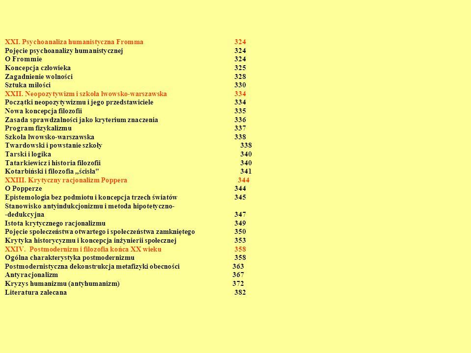 XXI. Psychoanaliza humanistyczna Fromma 324 Pojęcie psychoanalizy humanistycznej 324 O Frommie 324 Koncepcja człowieka 325 Zagadnienie wolności 328 Sz