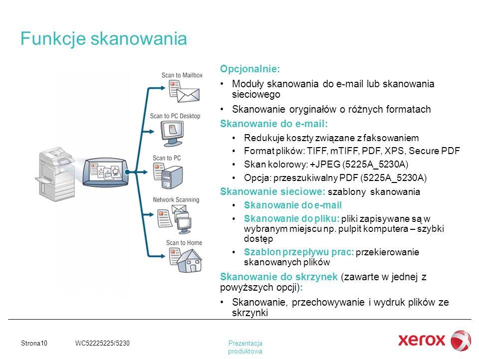 Prezentacja produktowa Strona10 WC52225225/5230 Opcjonalnie: Moduły skanowania do e-mail lub skanowania sieciowego Skanowanie oryginałów o różnych for