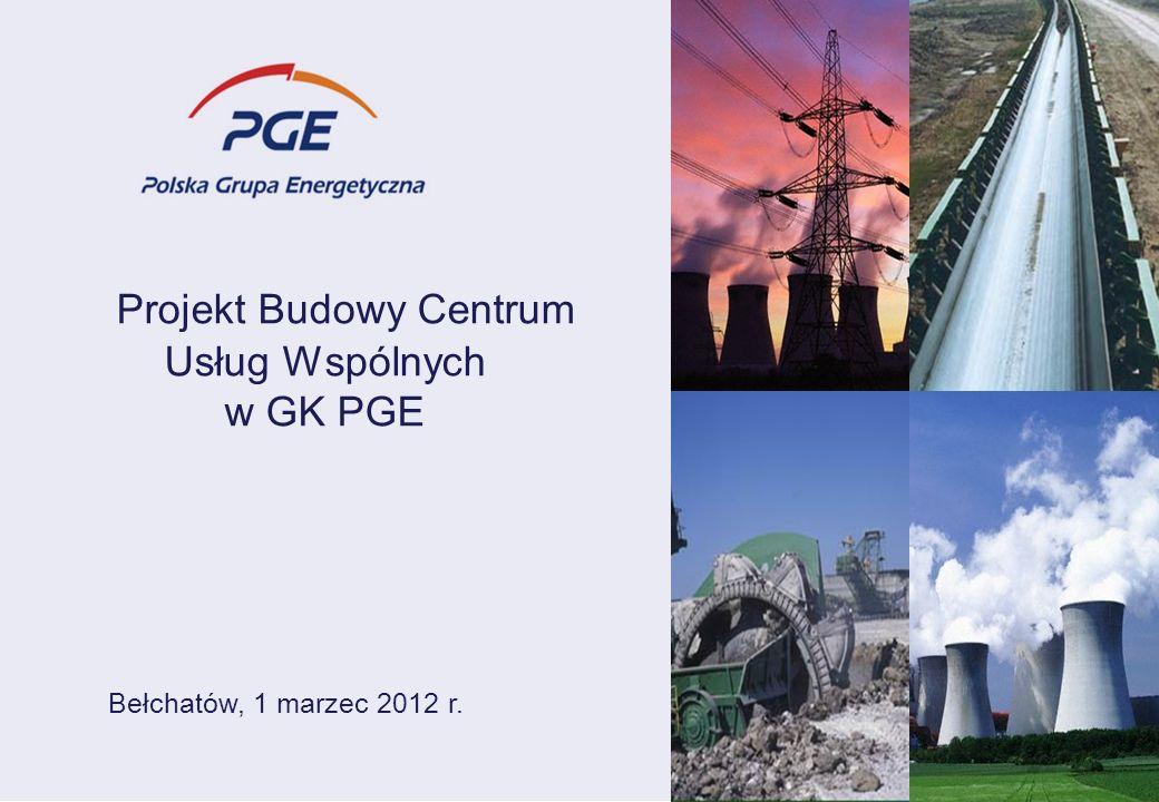Bełchatów, 1 marzec 2012 r. Projekt Budowy Centrum Usług Wspólnych w GK PGE