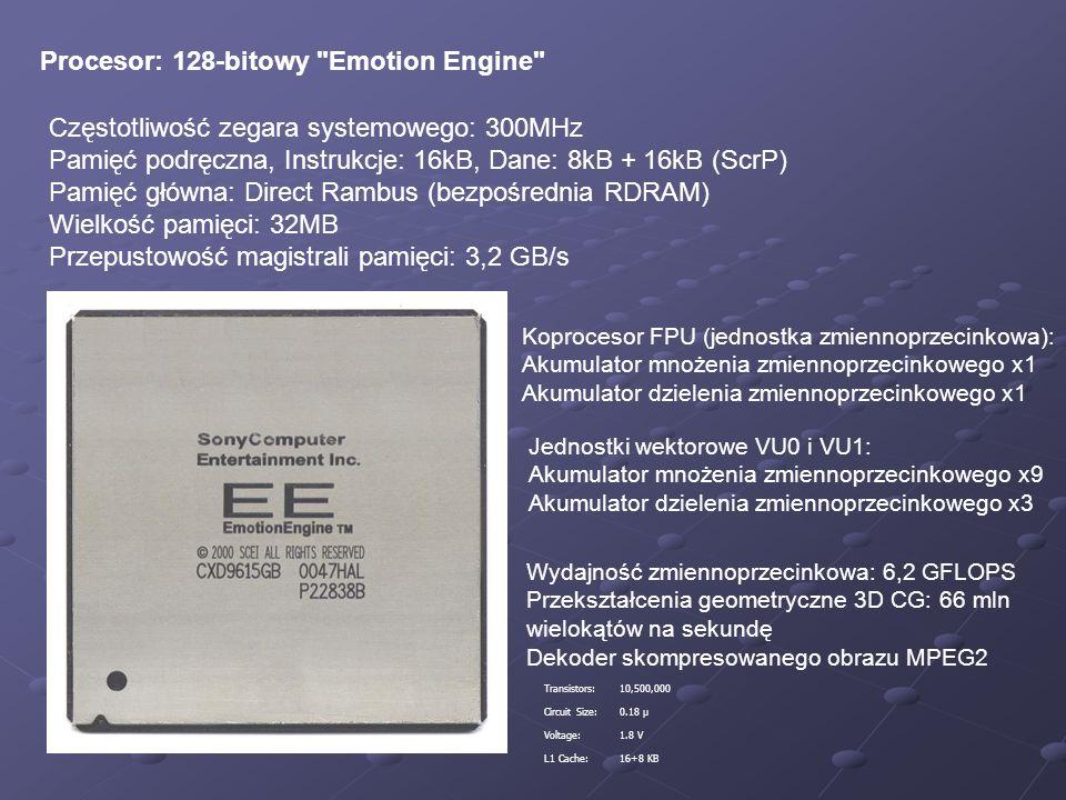 Procesor: 128-bitowy Emotion Engine Częstotliwość zegara systemowego: 300MHz Pamięć podręczna, Instrukcje: 16kB, Dane: 8kB + 16kB (ScrP) Pamięć główna: Direct Rambus (bezpośrednia RDRAM) Wielkość pamięci: 32MB Przepustowość magistrali pamięci: 3,2 GB/s Koprocesor FPU (jednostka zmiennoprzecinkowa): Akumulator mnożenia zmiennoprzecinkowego x1 Akumulator dzielenia zmiennoprzecinkowego x1 Jednostki wektorowe VU0 i VU1: Akumulator mnożenia zmiennoprzecinkowego x9 Akumulator dzielenia zmiennoprzecinkowego x3 Wydajność zmiennoprzecinkowa: 6,2 GFLOPS Przekształcenia geometryczne 3D CG: 66 mln wielokątów na sekundę Dekoder skompresowanego obrazu MPEG2 Transistors:10,500,000 Circuit Size:0.18 µ Voltage:1.8 V L1 Cache:16+8 KB