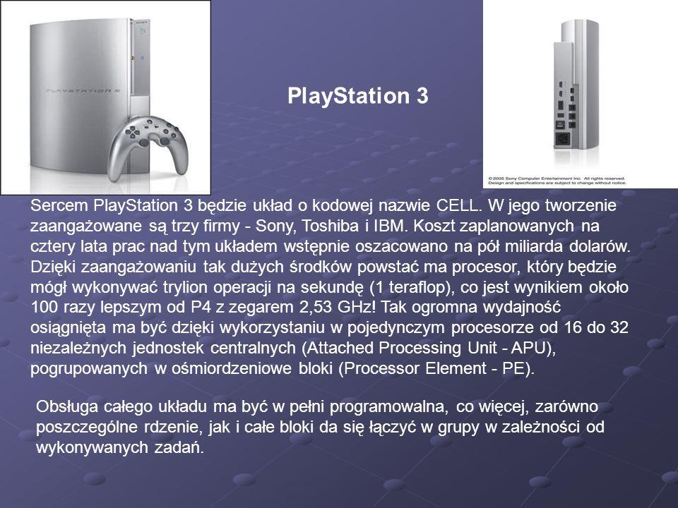 PlayStation 3 Sercem PlayStation 3 będzie układ o kodowej nazwie CELL. W jego tworzenie zaangażowane są trzy firmy - Sony, Toshiba i IBM. Koszt zaplan
