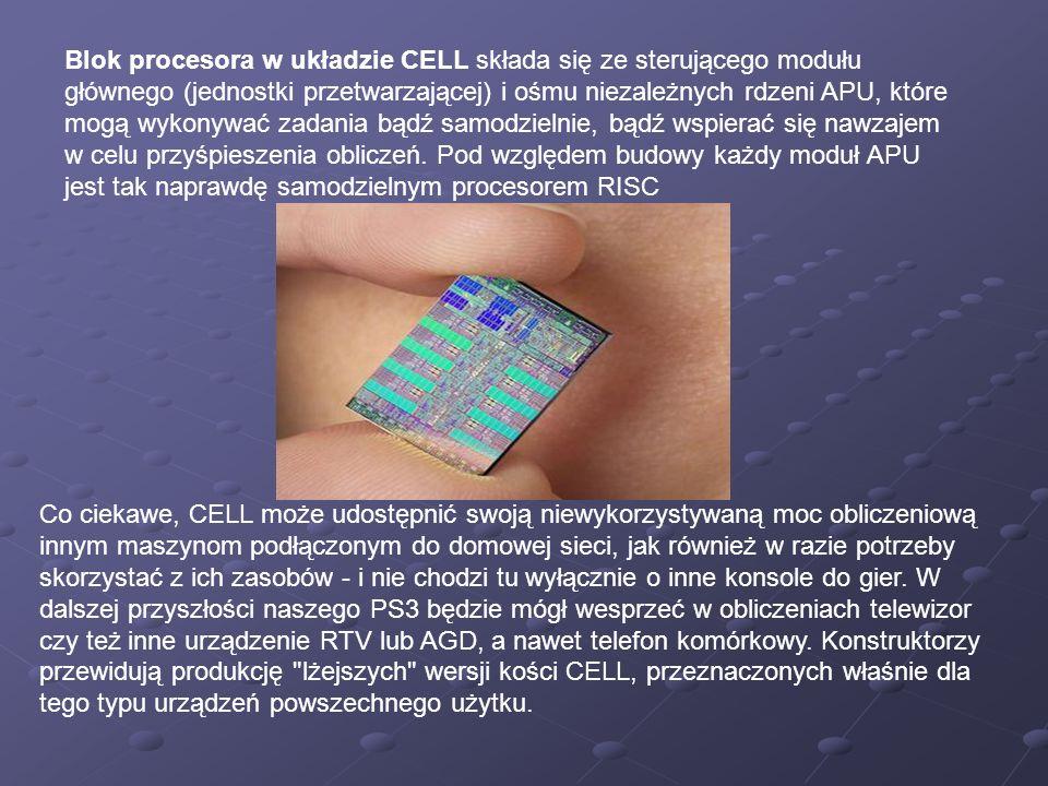 Blok procesora w układzie CELL składa się ze sterującego modułu głównego (jednostki przetwarzającej) i ośmu niezależnych rdzeni APU, które mogą wykonywać zadania bądź samodzielnie, bądź wspierać się nawzajem w celu przyśpieszenia obliczeń.