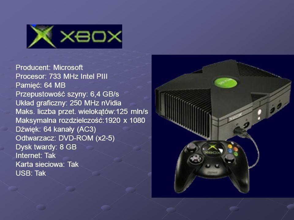 Producent: Microsoft Procesor: 733 MHz Intel PIII Pamięć: 64 MB Przepustowość szyny: 6,4 GB/s Układ graficzny: 250 MHz nVidia Maks. liczba przet. wiel