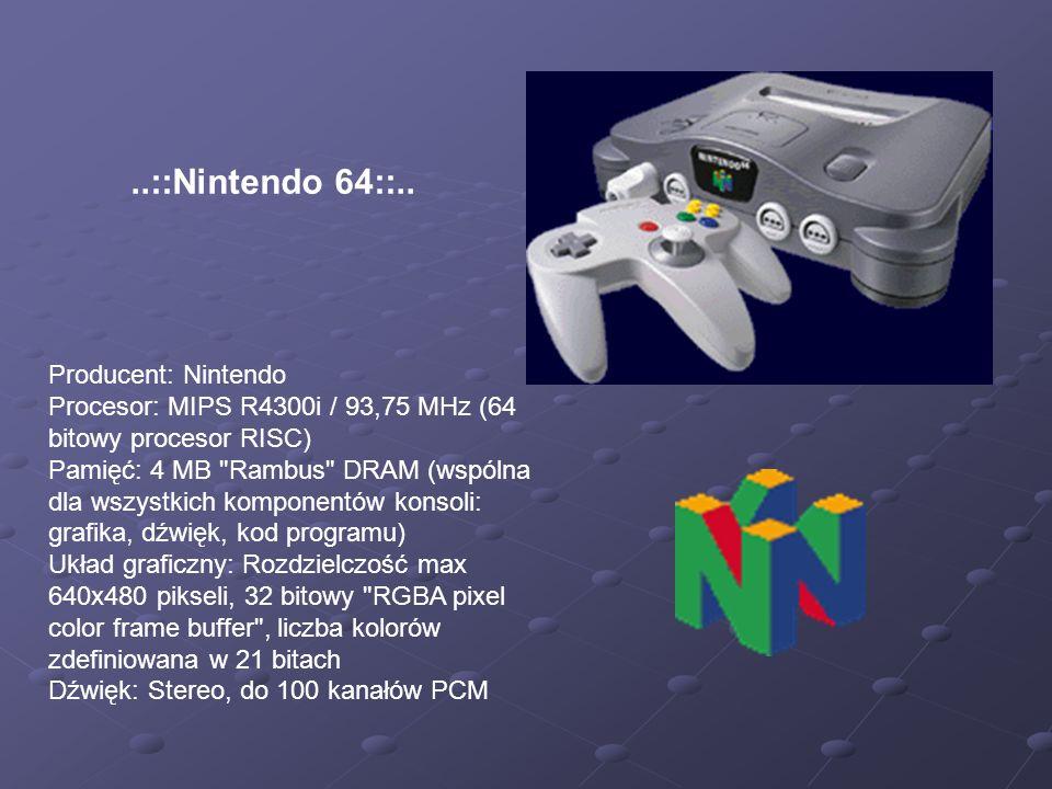 Producent: Nintendo Procesor: MIPS R4300i / 93,75 MHz (64 bitowy procesor RISC) Pamięć: 4 MB Rambus DRAM (wspólna dla wszystkich komponentów konsoli: grafika, dźwięk, kod programu) Układ graficzny: Rozdzielczość max 640x480 pikseli, 32 bitowy RGBA pixel color frame buffer , liczba kolorów zdefiniowana w 21 bitach Dźwięk: Stereo, do 100 kanałów PCM..::Nintendo 64::..