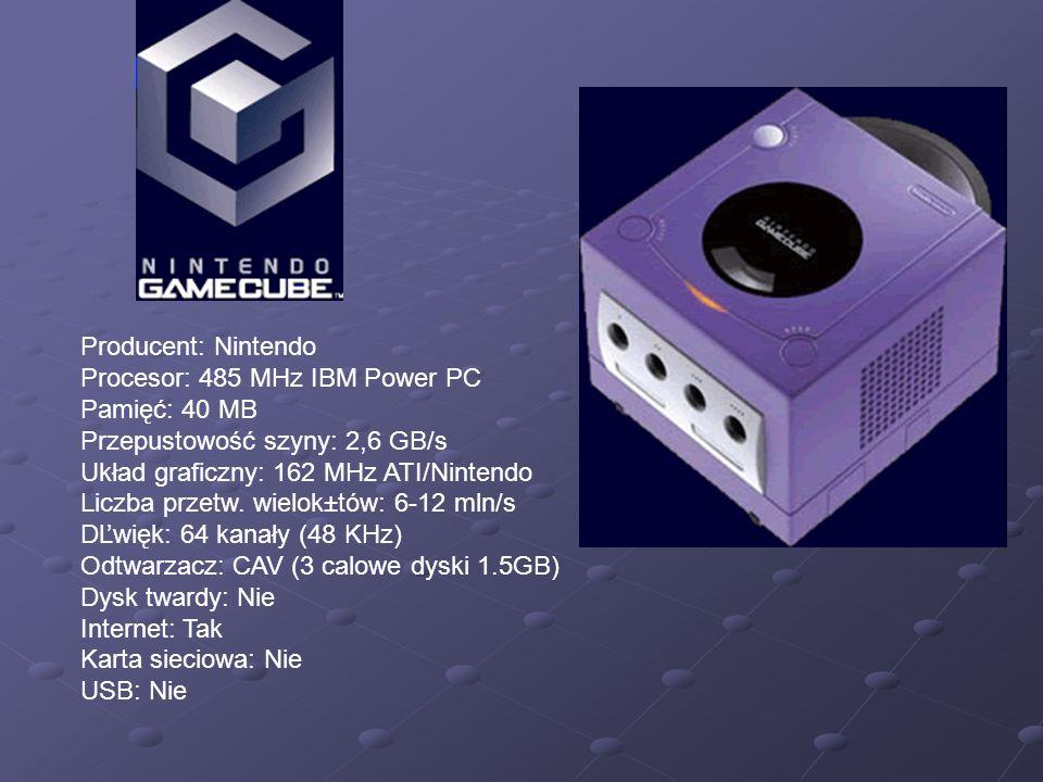 Producent: Nintendo Procesor: 485 MHz IBM Power PC Pamięć: 40 MB Przepustowość szyny: 2,6 GB/s Układ graficzny: 162 MHz ATI/Nintendo Liczba przetw.