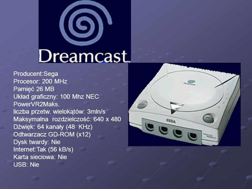 Producent:Sega Procesor: 200 MHz Pamięć 26 MB Układ graficzny: 100 Mhz NEC PowerVR2Maks. liczba przetw. wielokątów: 3mln/s Maksymalna rozdzielczość: 6