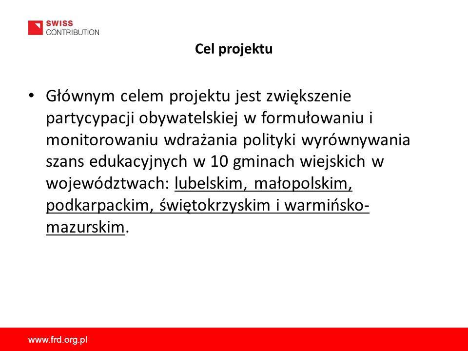 www.frd.org.pl Cel projektu Głównym celem projektu jest zwiększenie partycypacji obywatelskiej w formułowaniu i monitorowaniu wdrażania polityki wyrów