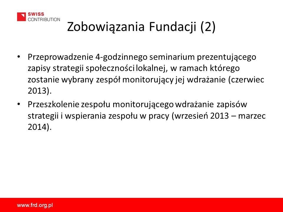 www.frd.org.pl Zobowiązania Fundacji (2) Przeprowadzenie 4-godzinnego seminarium prezentującego zapisy strategii społeczności lokalnej, w ramach które