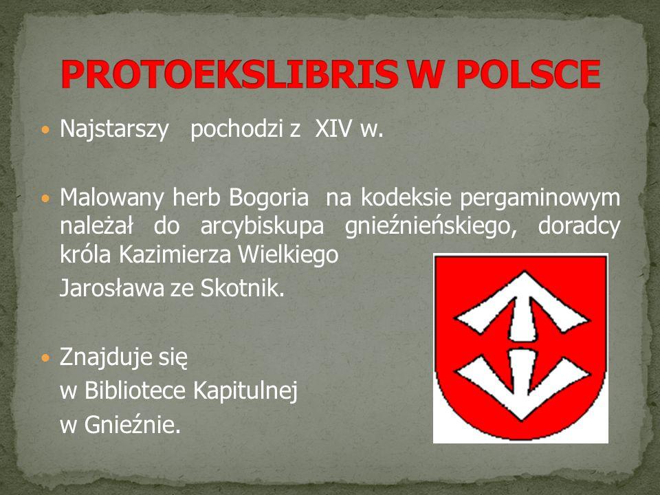 Najstarszy polski ekslibris pochodzi z 1516 r.Należał do kanclerza i biskupa Marcina Drzewickiego.