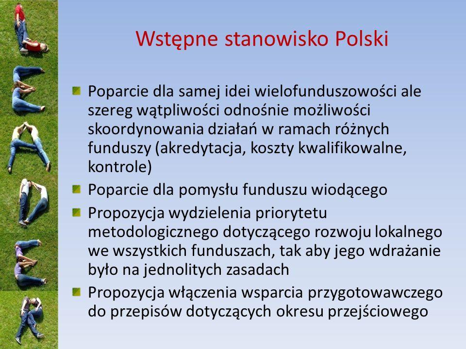 Wstępne stanowisko Polski Poparcie dla samej idei wielofunduszowości ale szereg wątpliwości odnośnie możliwości skoordynowania działań w ramach różnyc