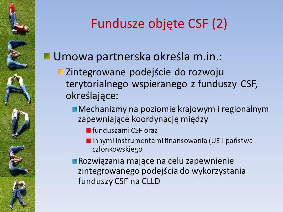 Fundusze objęte CSF (2) Umowa partnerska określa m.in.: Zintegrowane podejście do rozwoju terytorialnego wspieranego z funduszy CSF, określające: Mech