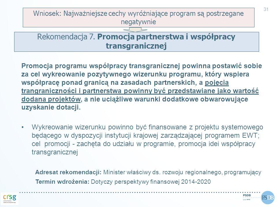 Promocja programu współpracy transgranicznej powinna postawić sobie za cel wykreowanie pozytywnego wizerunku programu, który wspiera współpracę ponad