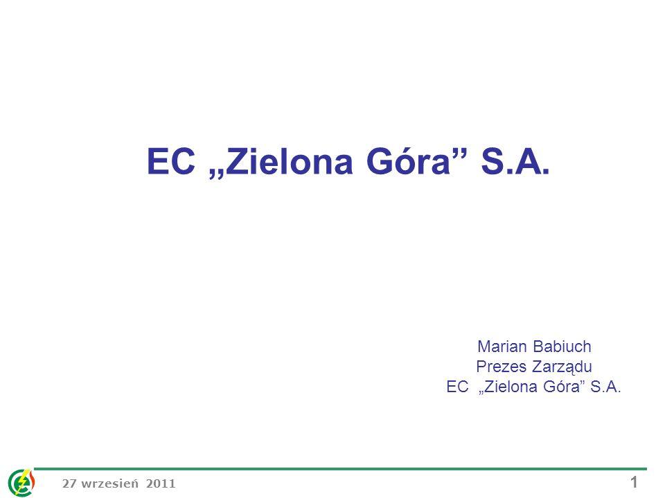 27 wrzesień 2011 1 EC Zielona Góra S.A. Marian Babiuch Prezes Zarządu EC Zielona Góra S.A.