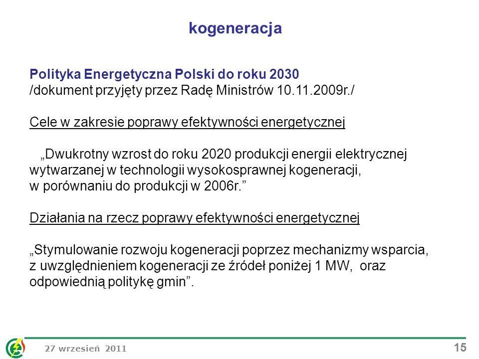 27 wrzesień 2011 15 Polityka Energetyczna Polski do roku 2030 /dokument przyjęty przez Radę Ministrów 10.11.2009r./ Cele w zakresie poprawy efektywnoś
