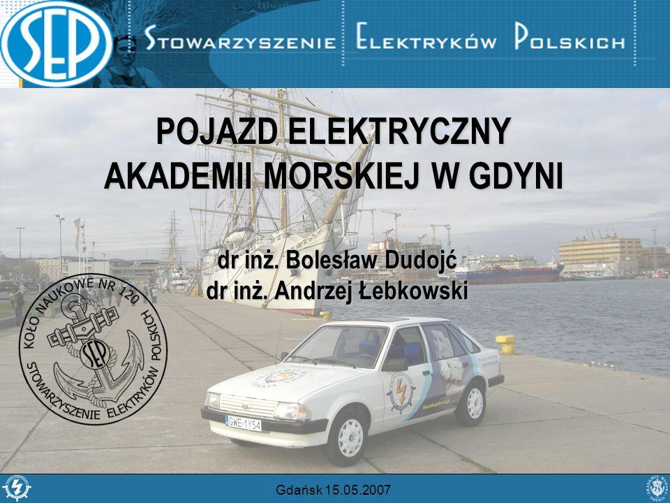 POJAZD ELEKTRYCZNY AKADEMII MORSKIEJ W GDYNI dr inż. Bolesław Dudojć dr inż. Andrzej Łebkowski Gdańsk 15.05.2007