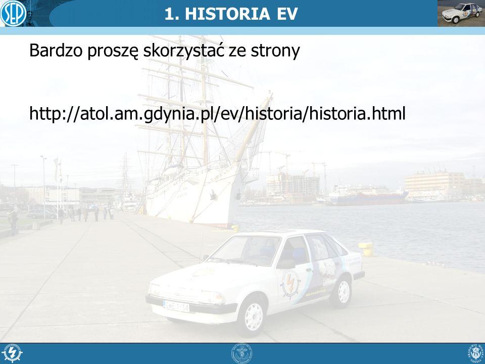 1. HISTORIA EV Bardzo proszę skorzystać ze strony http://atol.am.gdynia.pl/ev/historia/historia.html