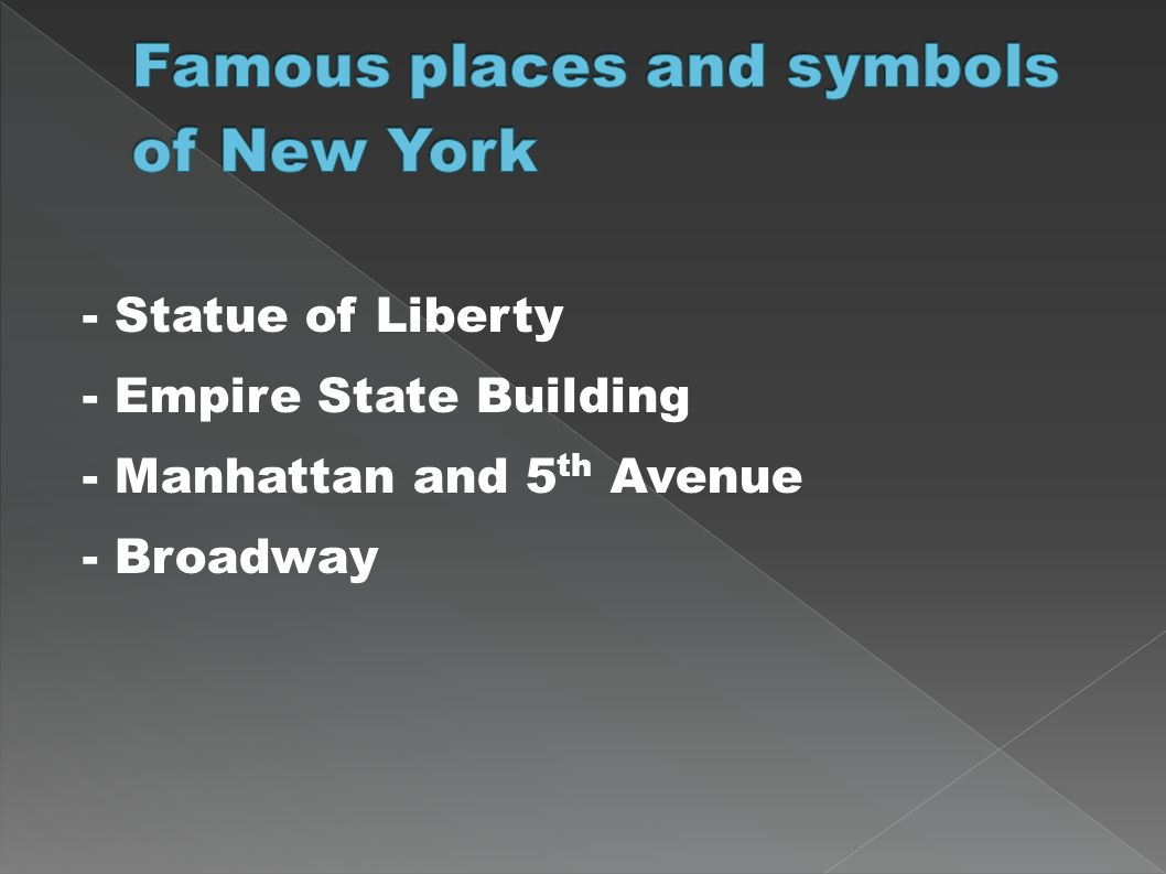 - Statue of Liberty - Empire State Building - Manhattan and 5 th Avenue - Broadway
