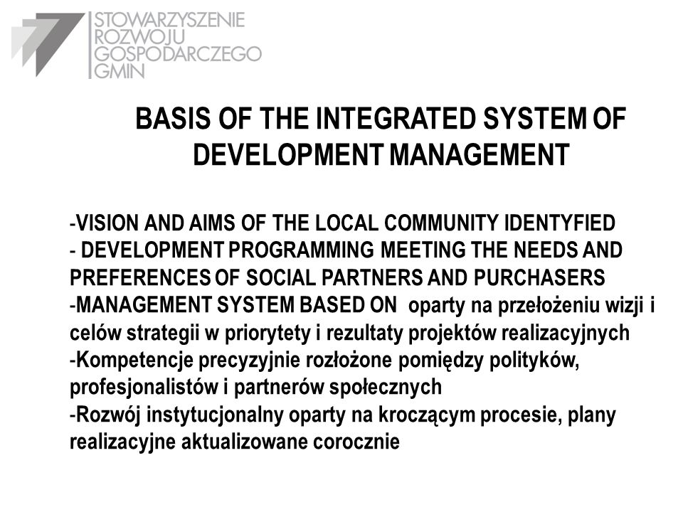 BASIS OF THE INTEGRATED SYSTEM OF DEVELOPMENT MANAGEMENT - VISION AND AIMS OF THE LOCAL COMMUNITY IDENTYFIED - DEVELOPMENT PROGRAMMING MEETING THE NEE