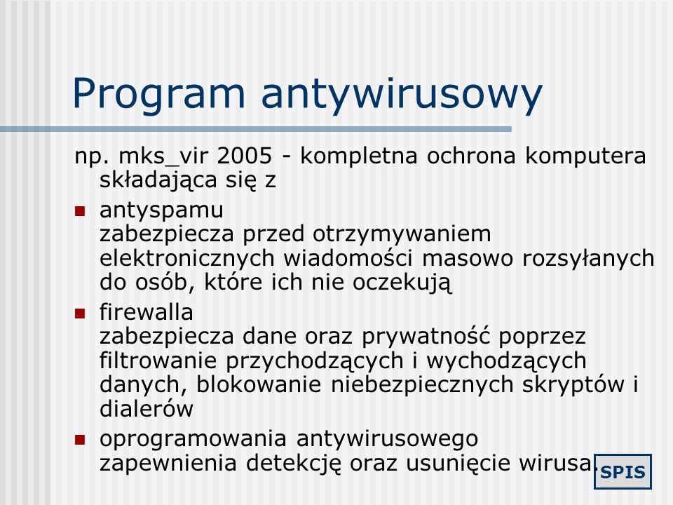 SPIS Program filtrujący zasoby Internetu np. Cenzor Program działa w oparciu o algorytmy filtrujące i bazę danych automatycznie uaktualnianą. Gdy chce