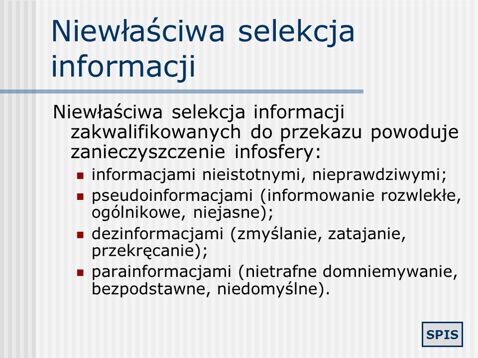 SPIS Internet źródłem informacji? Internet jako źródło różnego rodzaju informacji (w tym bibliograficznej i faktograficznej) zawiera wiele informacji