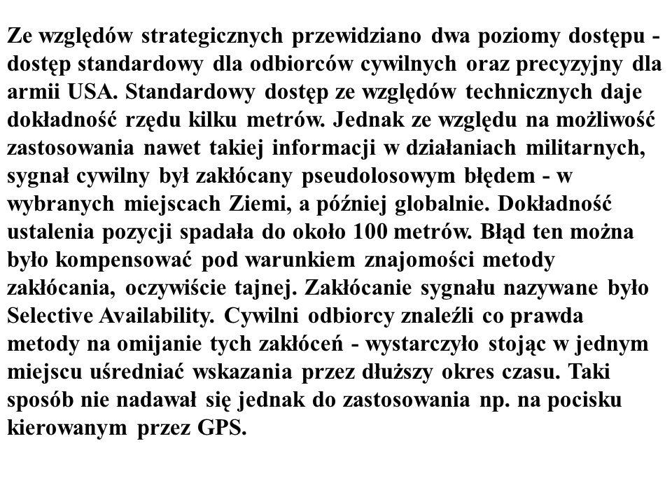 Ze względów strategicznych przewidziano dwa poziomy dostępu - dostęp standardowy dla odbiorców cywilnych oraz precyzyjny dla armii USA. Standardowy do