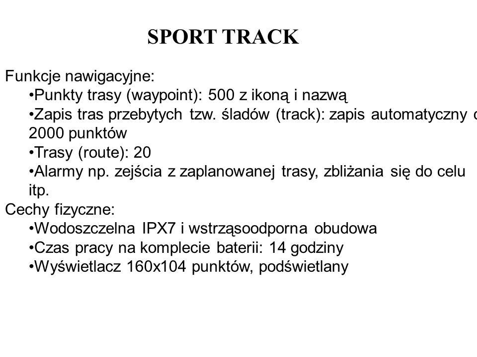 Funkcje nawigacyjne: Punkty trasy (waypoint): 500 z ikoną i nazwą Zapis tras przebytych tzw.