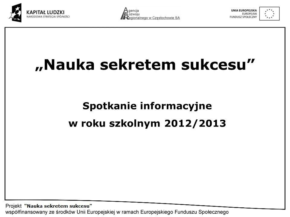 Nauka sekretem sukcesu Spotkanie informacyjne w roku szkolnym 2012/2013