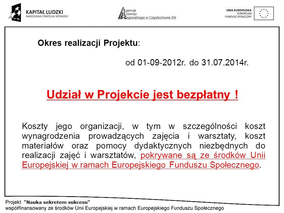Okres realizacji Projektu: od 01-09-2012r. do 31.07.2014r.