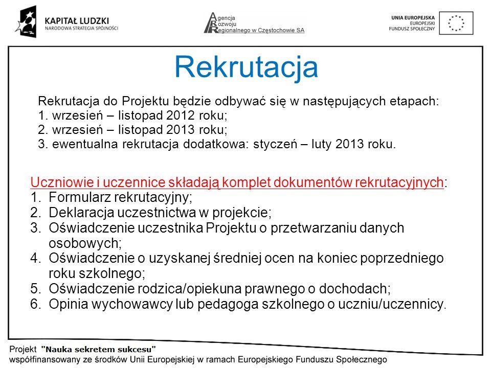 Rekrutacja Rekrutacja do Projektu będzie odbywać się w następujących etapach: 1.
