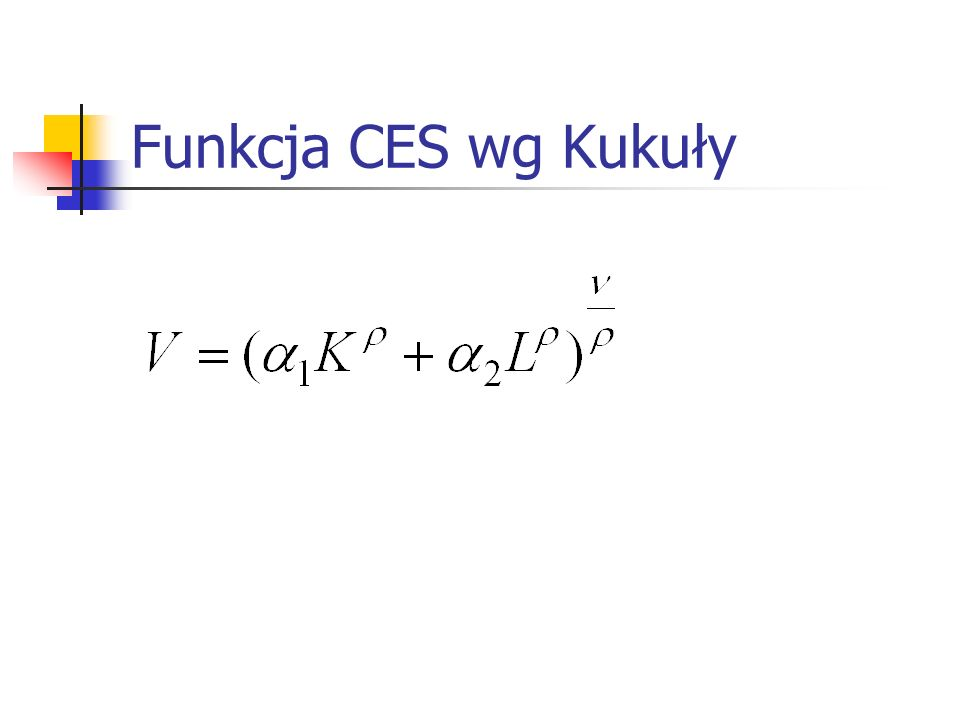 Funkcja CES wg Kukuły