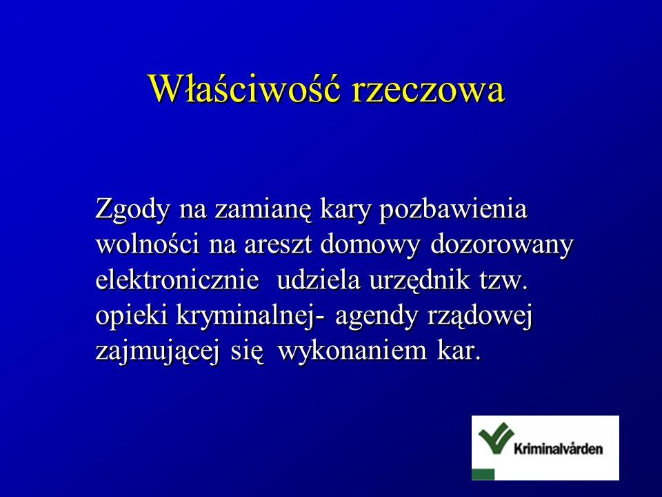 Właściwość rzeczowa Zgody na zamianę kary pozbawienia wolności na areszt domowy dozorowany elektronicznie udziela urzędnik tzw. opieki kryminalnej- ag