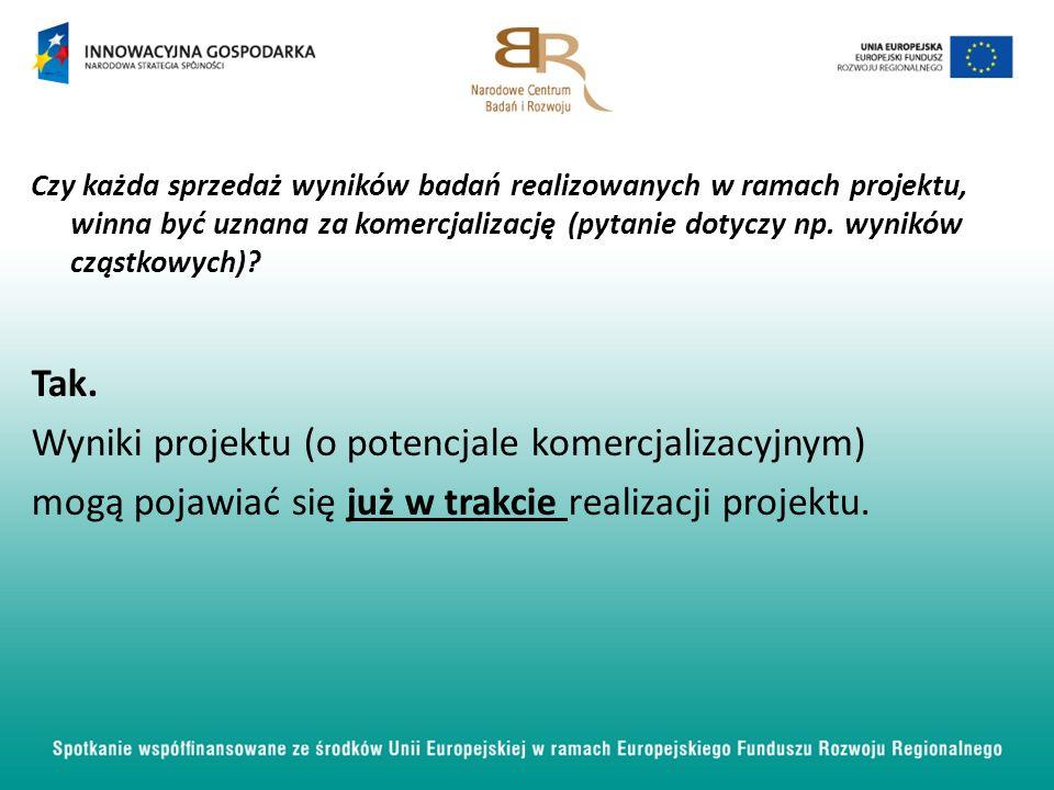 Czy każda sprzedaż wyników badań realizowanych w ramach projektu, winna być uznana za komercjalizację (pytanie dotyczy np.