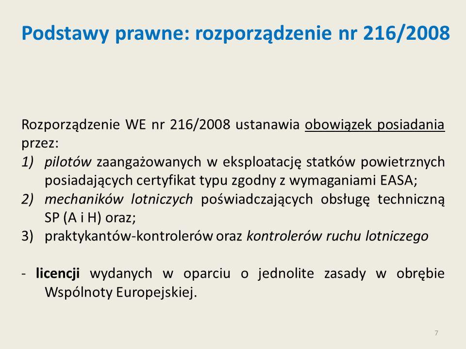 7 Rozporządzenie WE nr 216/2008 ustanawia obowiązek posiadania przez: 1)pilotów zaangażowanych w eksploatację statków powietrznych posiadających certy