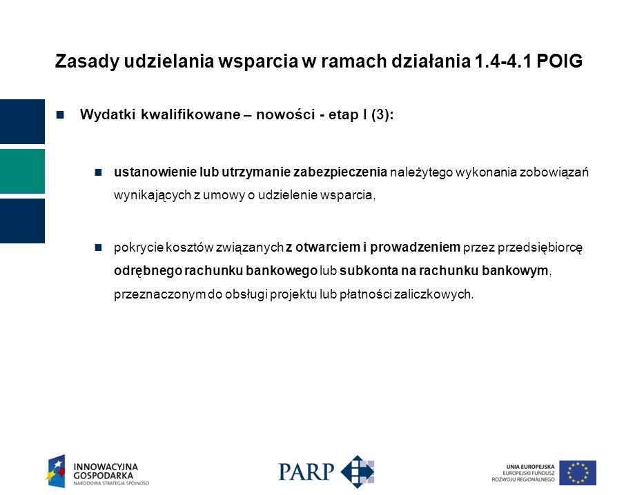 Zasady udzielania wsparcia w ramach działania 1.4-4.1 POIG Wydatki kwalifikowane – nowości - etap I (3): ustanowienie lub utrzymanie zabezpieczenia na