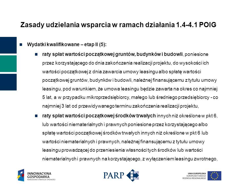 Zasady udzielania wsparcia w ramach działania 1.4-4.1 POIG Wydatki kwalifikowane – etap II (5): raty spłat wartości początkowej gruntów, budynków i bu