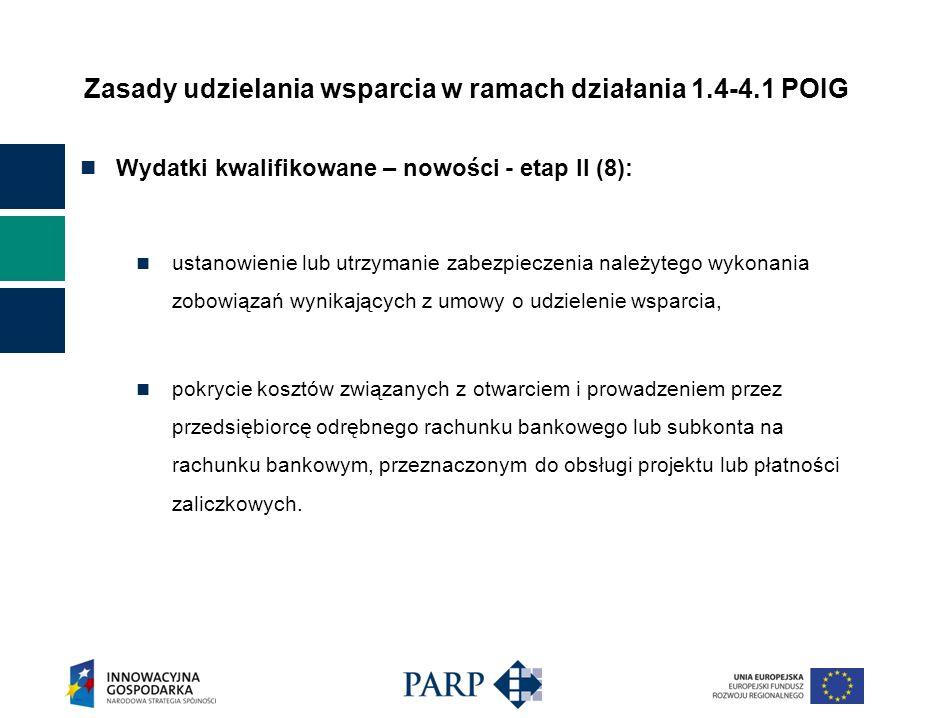 Zasady udzielania wsparcia w ramach działania 1.4-4.1 POIG Wydatki kwalifikowane – nowości - etap II (8): ustanowienie lub utrzymanie zabezpieczenia n