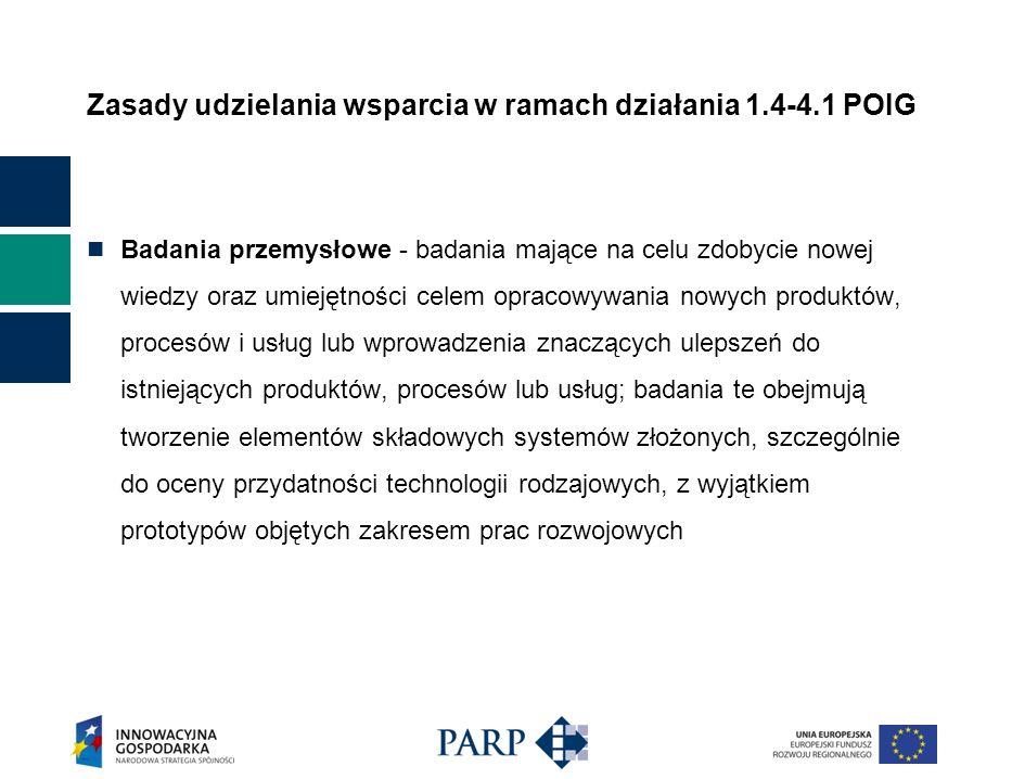 Zasady udzielania wsparcia w ramach działania 1.4-4.1 POIG Badania przemysłowe - badania mające na celu zdobycie nowej wiedzy oraz umiejętności celem