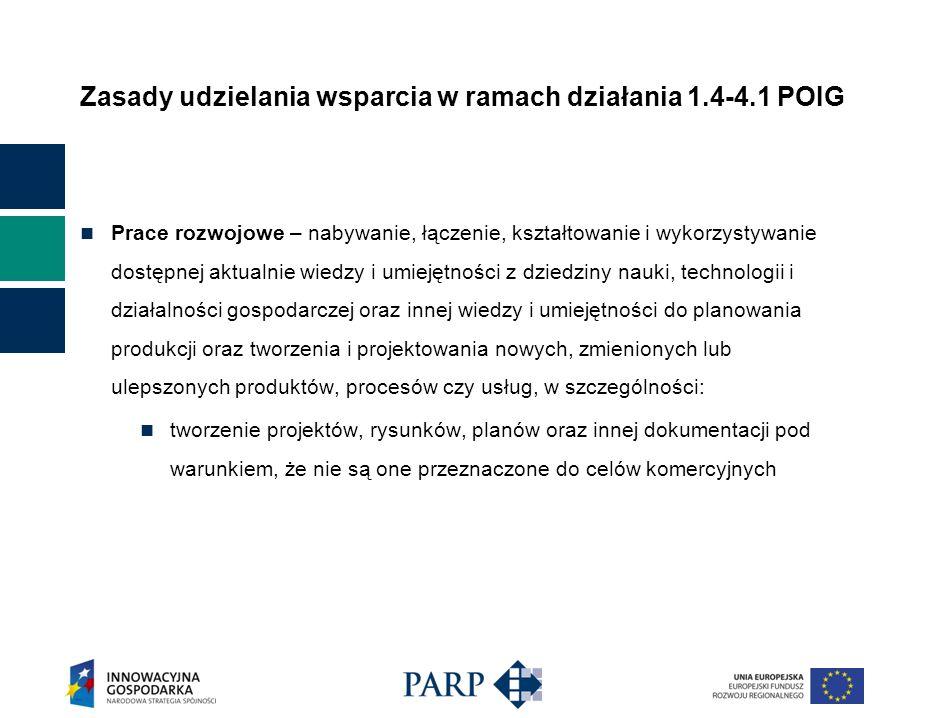 Zasady udzielania wsparcia w ramach działania 1.4-4.1 POIG Prace rozwojowe – nabywanie, łączenie, kształtowanie i wykorzystywanie dostępnej aktualnie