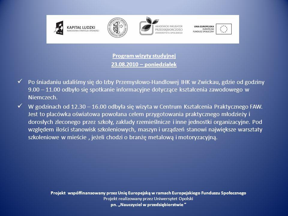 Program wizyty studyjnej 23.08.2010 – poniedziałek Po śniadaniu udaliśmy się do Izby Przemysłowo-Handlowej IHK w Zwickau, gdzie od godziny 9.00 – 11.0