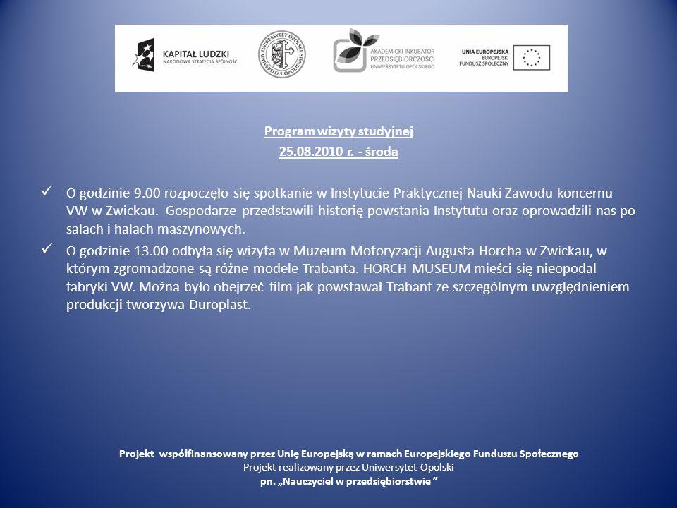 Program wizyty studyjnej 25.08.2010 r. - środa O godzinie 9.00 rozpoczęło się spotkanie w Instytucie Praktycznej Nauki Zawodu koncernu VW w Zwickau. G