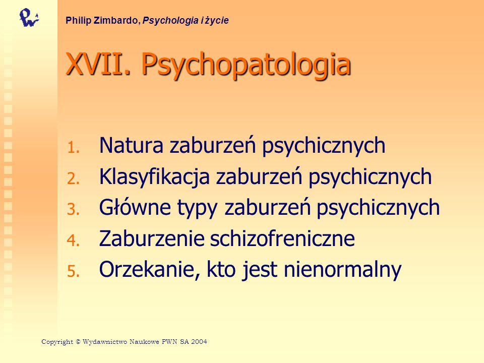 5 osi DSM-III-R - Oś V - globalna ocena funkcjonowania Ta oś ukazuje najwyższy poziom funkcjonowania osiągany w trzech obszarach życiowych (społecznym, zawodowym i czasu wolnego) w ciągu ostatniego roku Zazwyczaj poziom obecny może być porównywany z poprzednim jako wskaźnik postępów w radzeniu sobie z problemem Philip Zimbardo, Psychologia i życie Copyright © Wydawnictwo Naukowe PWN SA 2004
