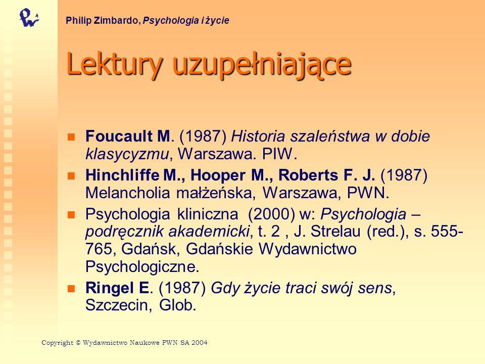 Lektury uzupełniające Foucault M. (1987) Historia szaleństwa w dobie klasycyzmu, Warszawa. PIW. Hinchliffe M., Hooper M., Roberts F. J. (1987) Melanch