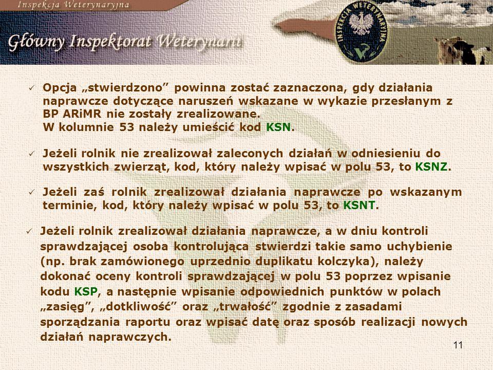 11 Opcja stwierdzono powinna zostać zaznaczona, gdy działania naprawcze dotyczące naruszeń wskazane w wykazie przesłanym z BP ARiMR nie zostały zreali