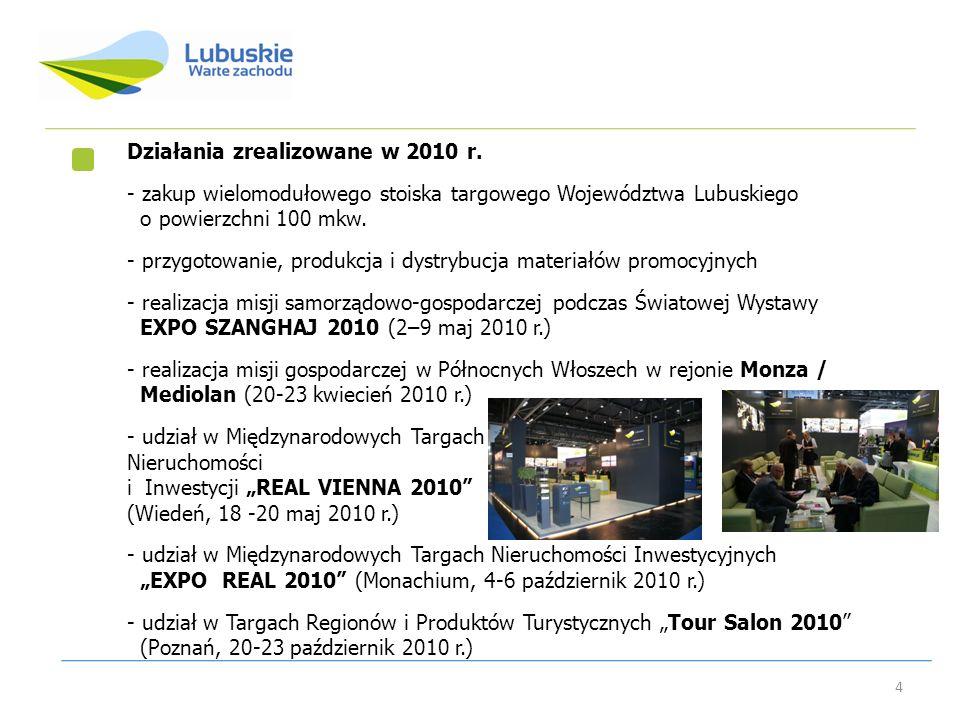 4 Działania zrealizowane w 2010 r. - zakup wielomodułowego stoiska targowego Województwa Lubuskiego o powierzchni 100 mkw. - przygotowanie, produkcja
