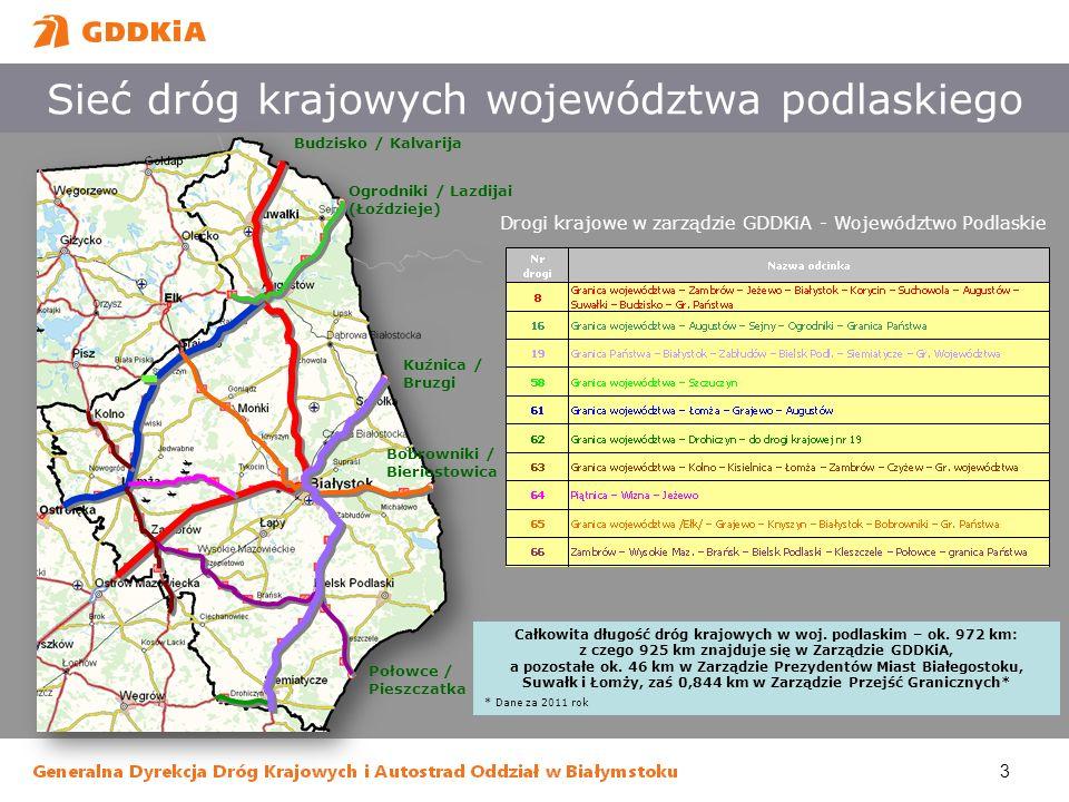 3 Sieć dróg krajowych województwa podlaskiego Budzisko / Kalvarija Ogrodniki / Lazdijai (Łoździeje) Kuźnica / Bruzgi Bobrowniki / Bieriestowica Połowc