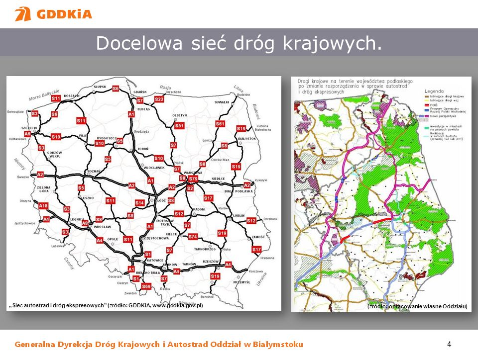 4 Docelowa sieć dróg krajowych. (zródło: opracowanie własne Oddziału) Siec autostrad i dróg ekspresowych (zródło: GDDKiA, www.gddkia.gov.pl)